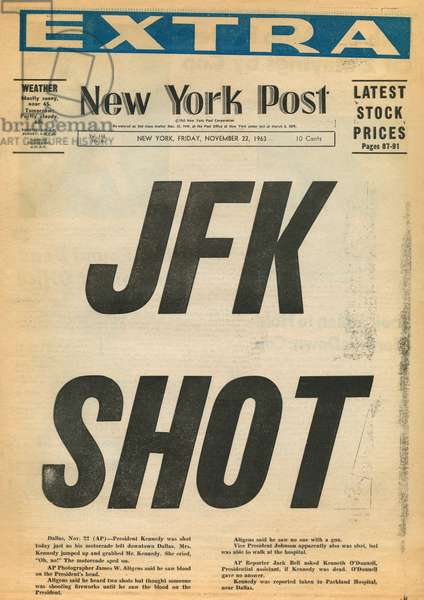 JOHN F. KENNEDY (1917-1963) 35th President of the United States. Front page of the New York Post, 22 November 1963, announcing Kennedy's assassination.