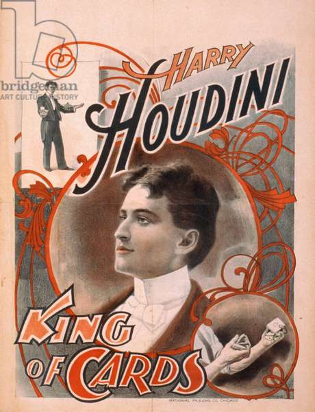 HARRY HOUDINI (1874-1926) American magician. American lithograph poster, 1895, promoting Houdini as the 'King of Cards.'