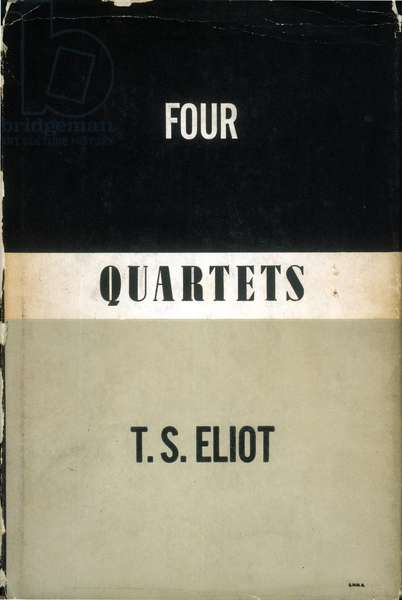 ELIOT: FOUR QUARTETS Front jacket cover for the first U.S. edition of 'Four Quartets' by T.S. Eliot (1888-1965), published in 1943.