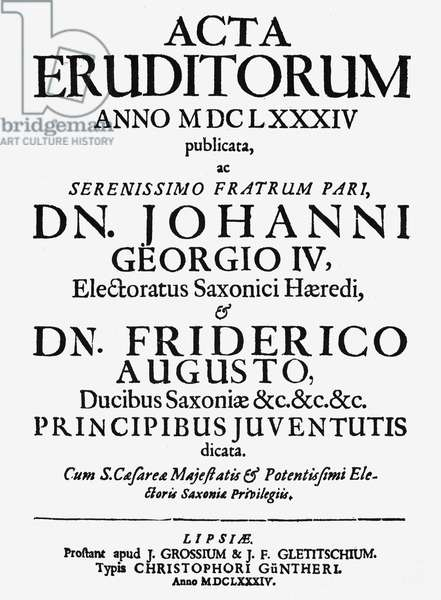 GOTTFRIED von LEIBNIZ (1646-1716). Baron Gottfried Wilhelm von Leibniz. German mathematician and philosopher. Title page of 'Acta Eruditorum Anno 1684,' Leipzig, Germany, 1684, in which appeared his paper on his discovery of the differential calculus, Nova Methodus pro Maximis et Minimis.