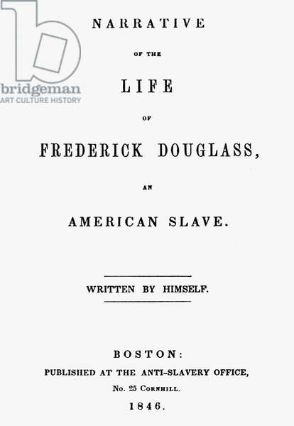 FREDERICK DOUGLASS ( c.1817-1895). American abolitionist. Title page of the first edition of Frederick Douglass' Autobiography, Boston, Massachusetts, 1846.