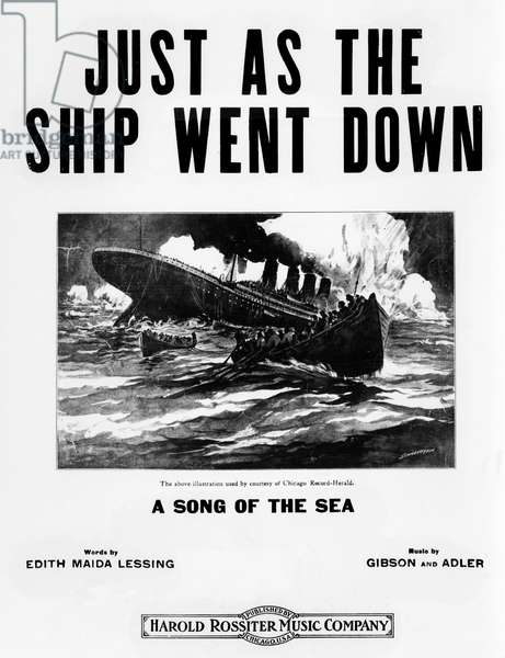 TITANIC: SHEET MUSIC, 1912 'Just As the Ship Went Down.' American sheet music cover published shortly after the sinking of the 'RMS Titanic' 14-15 April 1912.