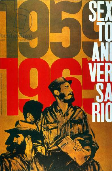 FIDEL CASTRO (1926- ) Cuban communist leader. Castro on a Cuban poster commemorating the 6th anniversary of the revolution of 1959.