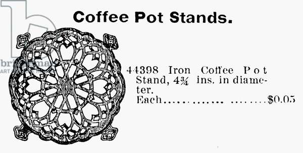 COFFEE POT STAND, 1895 Coffee pot stand, or trivet. American catalogue advertisement, 1895.