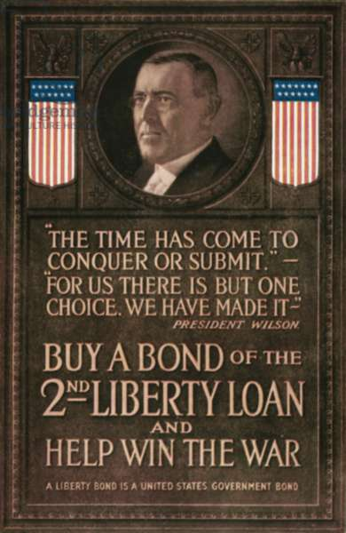 WORLD WAR I: U.S. POSTER 'The Time Has Come...' President Woodrow Wilson on an American World War I Liberty Loan poster.