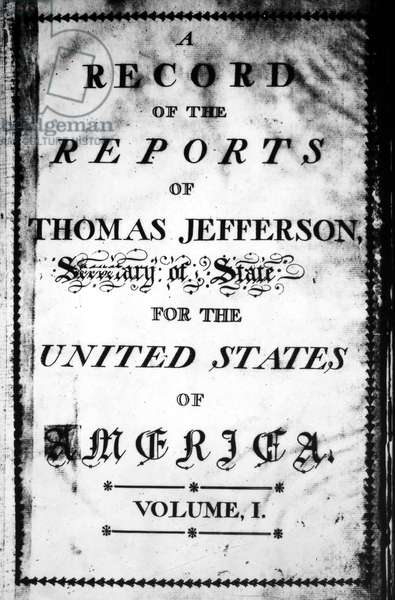 JEFFERSON: REPORTS Title page of a bound copy of 'A Record of the Reports of Thomas Jefferson,' as Secretary of State, c.1793.