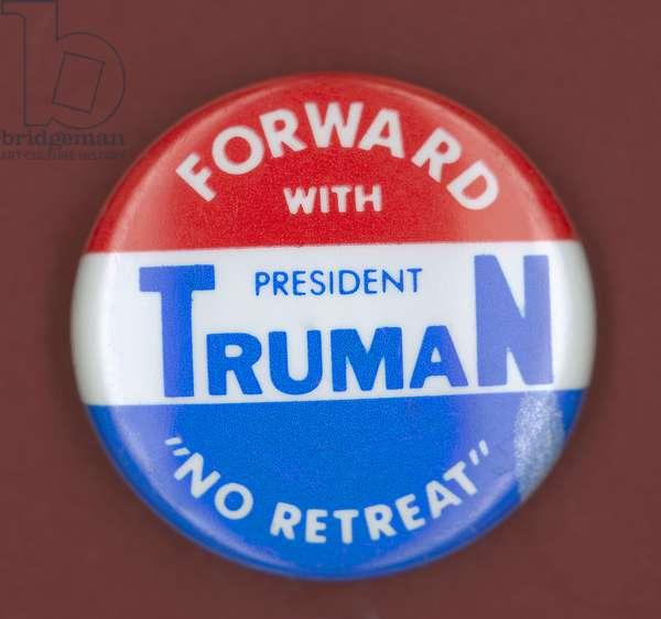 TRUMAN CAMPAIGN BUTTON Democratic presidential campaign button from Harry S. Truman's 1948 bid for president.