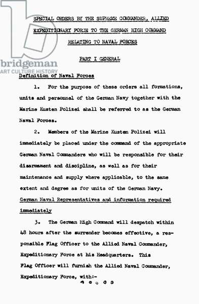 GERMAN SURRENDER, 1945 First page of special orders from Allied headquarters to the German High Command specifying instructions for the surrender of German naval forces, following Germany's surrender at Rheims, France, 7 May 1945.