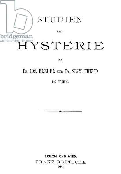 FREUD: HYSTERIA, 1895. Austrian neurologist. Title page of the first edition, 1895, of 'Studies on Hysteria' by Joseph Breuer and Sigmund Freud.