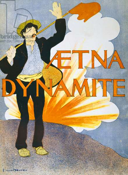 AETNA DYNAMITE, c.1895 Advertisement for Aetna Dynamite Company. Lithograph by Edward Penfield, c.1895.