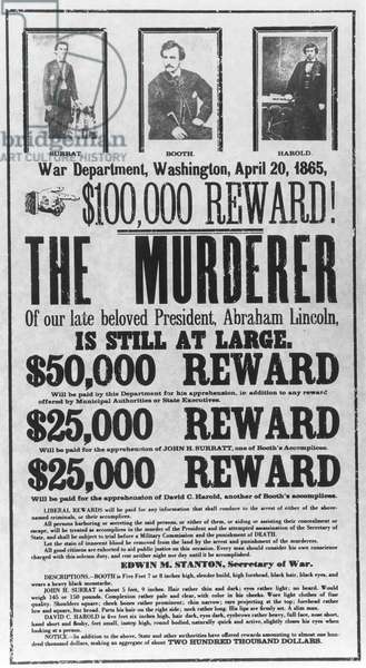 LINCOLN ASSASSINATION Broadside issued by the War Department on 20 April 1865, offering rewards for the apprehension of John Wilkes Booth and his fellow conspirators.