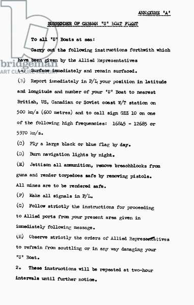 GERMAN SURRENDER, 1945 Instructions for the surrender of the German U-boat fleet, an annexure to special orders from Allied headquarters to the German High Command concerning the surrender of German naval forces, following Germany's surrender at Rheims, France, 7 May 1945.