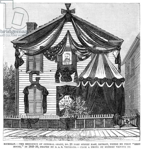 MICHIGAN: GRANT HOUSE 'The residence of General Grant, No. 23 Front Street East, Detroit, where he first 'kept house,' in 1849-50, draped by G.A.R. Veterans.' Wood engraving, American, 1885, after a photograph.
