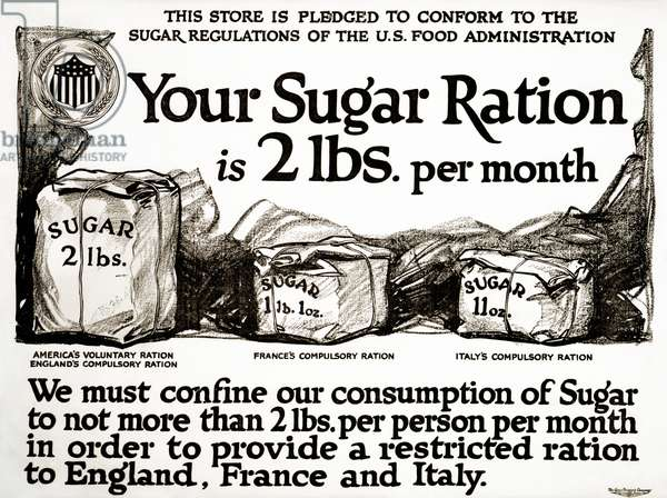 WWI: POSTER, 1917 'Your sugar ration is 2 lbs. per month.' Lithograph for the United States Food Administration, 1917.