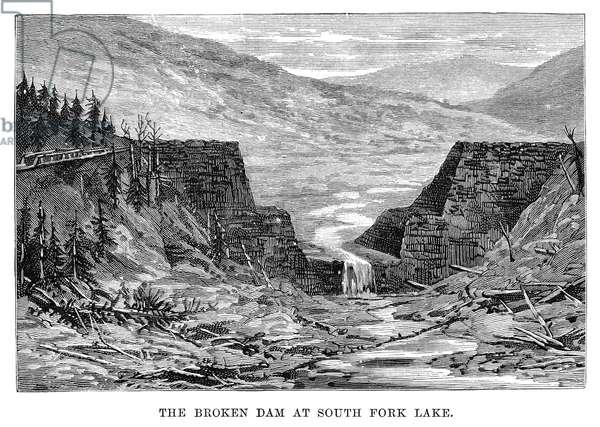 JOHNSTOWN FLOOD, 1889 'The broken dam at South Fork Lake.' Engraving, 1889.