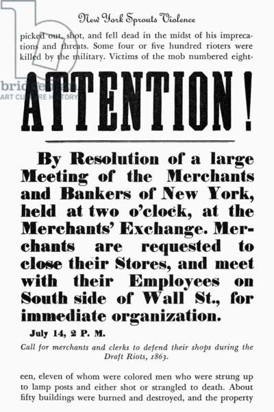 NEW YORK: DRAFT RIOTS Broadside calling for merchants and clerks to defend their shops on the second day of the New York City Draft Riots, 14 July 1863.