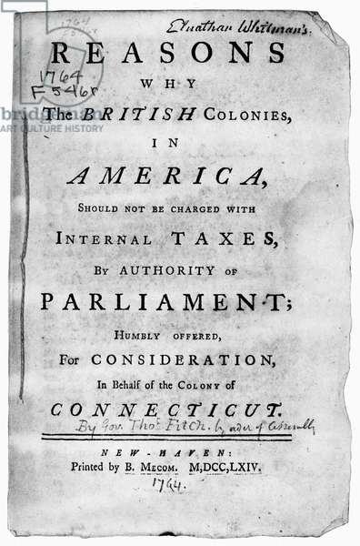 STAMP ACT PAMPHLET, 1764 'Reasons why the British Colonies in America Should not be charged with Internal Taxes by Authority of Parliament,' a pamphlet arguing against the Stamp Act, written by Connecticut governor Thomas Fitch, printed and sold by Benjamin Mecom, nephew of Benjamin Franklin.