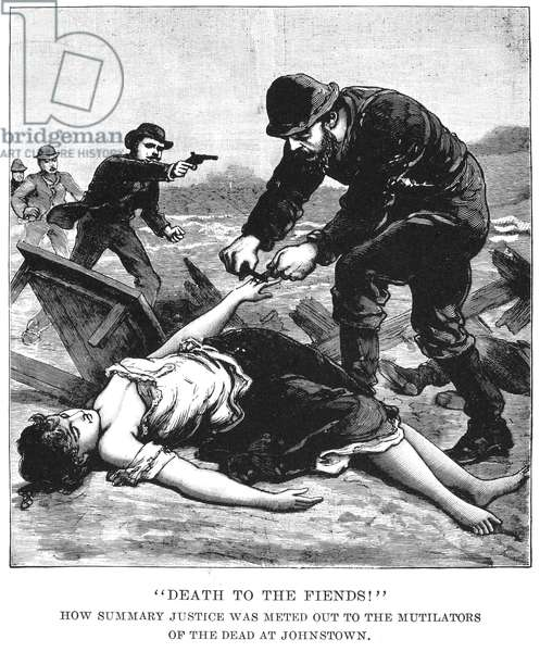 JOHNSTOWN FLOOD, 1889 Johnstown, Pennsylvania, 31 May 1889. Wood engraving from the 'Police Gazette,' 1889.