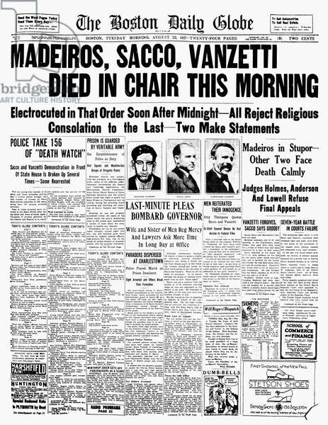 SACCO AND VANZETTI, 1927 The front page of The Boston Daily Globe on the day Nicola Sacco, Bartolomeo Vanzetti and Celestino Madeiros were executed, 23 August 1927.