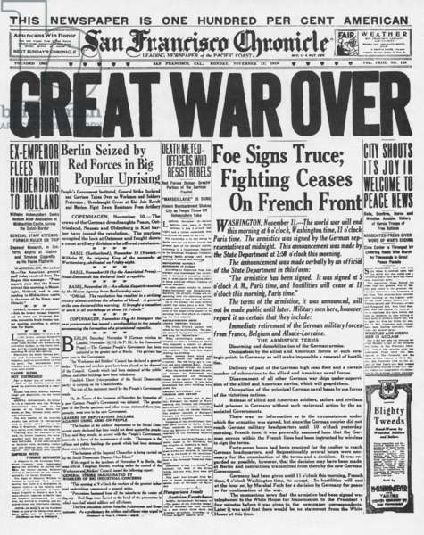 WORLD WAR I: ARMISTICE. The front page of the 'San Francisco Chronicle,' 11 November 1918, announcing the end of World War I.