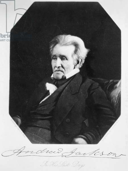 ANDREW JACKSON (1767-1845) Seventh President of the United States. Mezzotint, 1845, after a daguerreotype, 1845, attributed to Mathew Brady.