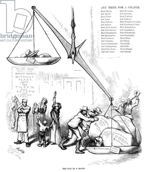 NAST: ELECTION, 1876 'This Will Be A Change.' Cartoon by Thomas Nast, 1876, showing the debt promised to the South by presidential candidate Samuel J. Tilden, lifting bread for the poor out of reach.
