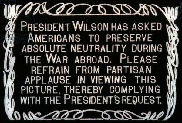 INTERMISSION SLIDE 'President Wilson has asked Americans to preserve absolute neutrality during the war abroad...' American silent movie, c.1917.