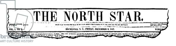 THE NORTH STAR, 1847 Masthead of the first issue of Frederick Douglass' newspaper, The North Star, December 3rd, 1847.