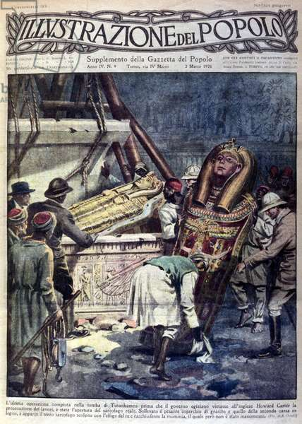 "The opening of the sarcophagus of Pharaoh Tutankhamun by Howard Carter in Luxor in 1924. Discovered from Tutankhamun's treasure. Cover of """" L'illustrazione del popolo """""