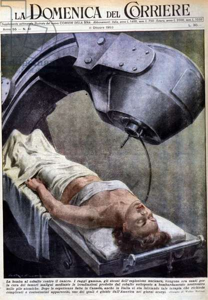 """The cobalt bomb against cancer. Gamma rays, those emitted during nuclear explosions, are today used in the treatment of malignant tumours thanks to the radiation produced by cobalt. After Canadian experiments, Italy launched into these therapies, which require very expensive equipment. Ill. by W. Molino. """"""""La Domenica del corriere"""""""". 11/10/1953."""