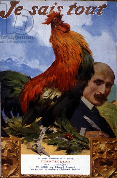 "Portrait of Edmond Rostand and the character of Chantecler, first represented in 1910. ""I know everything"" cover."