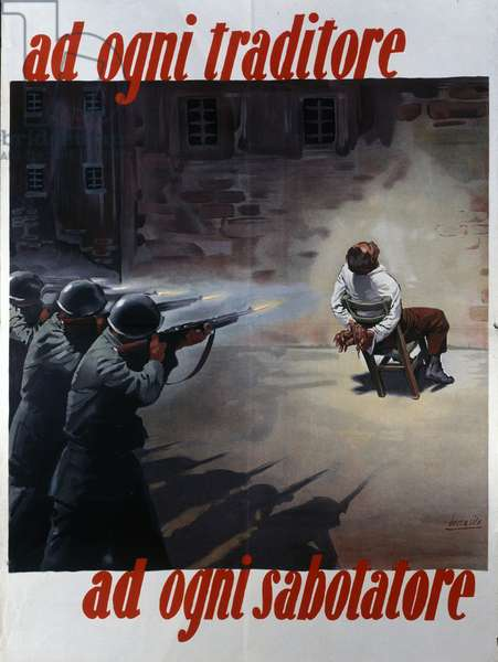 """Second World War: """""""" Every traitor, Every Saboteur"""""""" Poster of propaganda against the Resistants depicting a platoon of execution shooting a supporter (resistant), Italy. Illustation by Gino Boccasile (1901-1952). 1943-1944 Rights Reserves"""