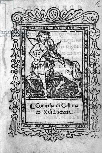 """Frontispice of the comedy """""""" La Mandragola"""""""" by Niccolo di Bernardo dei Machiavelli (Nicolas Machiavel, 1469-1527), 1550, Florence."""