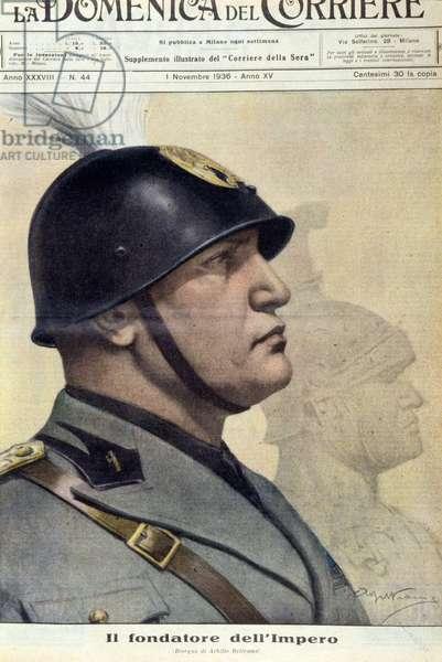 """Mussolini: """""""" The Founder of the Empire"""""""" - in """""""" La Domenica del Corriere"""""""""""", November 1, 1936."""