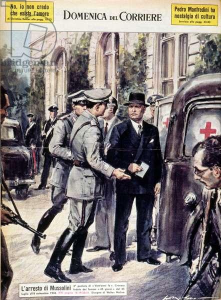 """Arrest of the Duce, Benito Mussolini (1883-1495) on 8 September 1943 - in """""""" La Domenica del Corriere"""""""", 1963."""