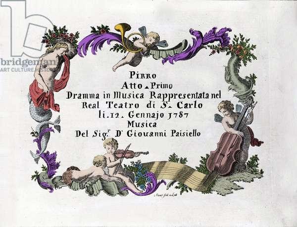 "Frontispice of """" Pirro"""" by Giovanni Paisiello (or Paesiello or Paesieillo) (1740-1816), Italian composer. 1787"