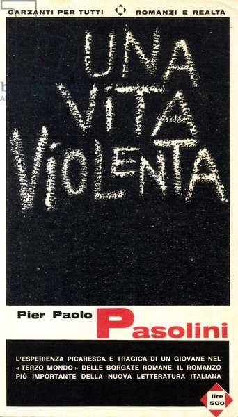 """Cover of the Italian edition of """"Una vita violenta"""""""" by Pier Paolo Pasolini (1922-1975) 1965"""