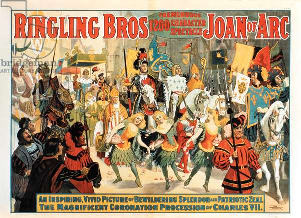 Ringling Brothers, Tremendous 1200 Character Spectacle, Joan of Arc, The Magnificent Coronation Procession of Charles, VII, Circus Poster, circa 1912