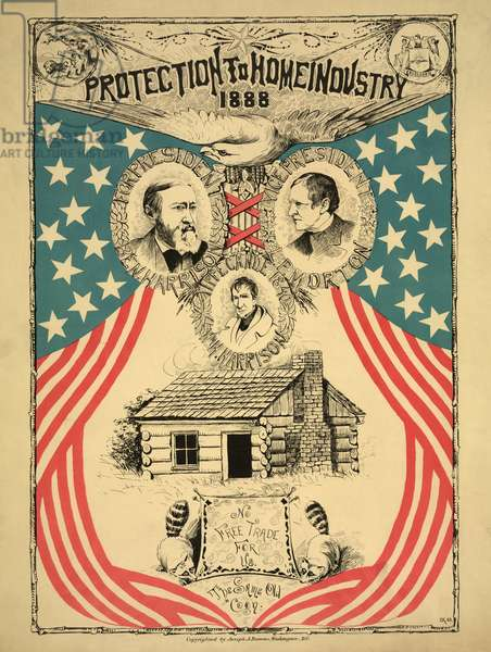 """""""Protection to home industry 1888"""", Campaign Poster for 1888 Presidential Election featuring Head and Shoulder Portraits of Benjamin Harrison for President and Levi P. Morton for Vice President, both are above portrait of former President William Henry Harrison, published by Joseph A. Burrows, 1888 (litho)"""