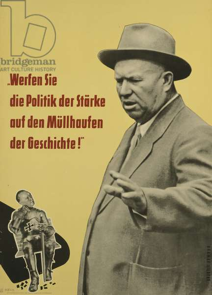 East German propaganda poster showing Nikita Khrushchev (1894-1971) and West German chancellor Konrad Adenauer (1876-1967) (wearing armour with swastika), drafted by Heinz Liedtke, published by Neues Deutschland, Berlin, 1958, (colour litho)