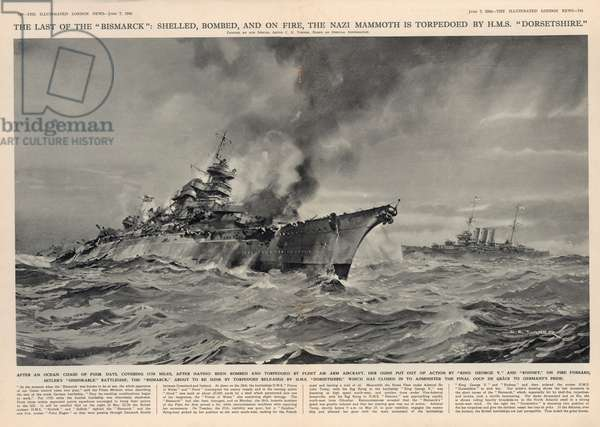 The Last of the 'Bismarck': Shelled, Bombed, and on Fire, the Nazi Mammoth is Torpedoed by HMS 'Dorsetshire', from 'The Illustrated London News', 7th June 1941 (litho)