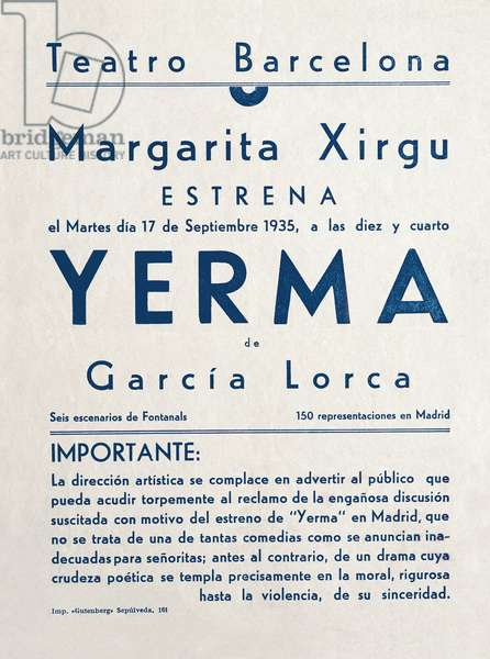 "Poster of presentation of the piece """" Yerma """" by the Spanish poet and playwright Federico Garcia Lorca (1898-1936) performed by Margarita Xirgu (1888-1969) at the Teatro Barcelona. 17/09/1935. Fundacion Federico Garcia Lorca. Madrid."
