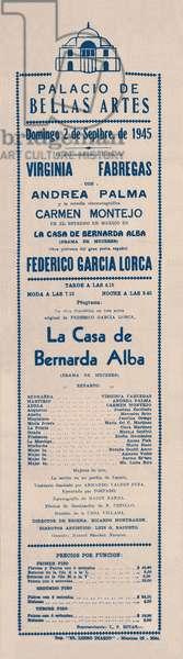 "Poster for """" La casa de Bernarda Alba """" (The house of Bernarda Alba) by the Spanish poet and playwright Federico Garcia Lorca (1898-1936). Palacio de Bellas Artes, Mexico 2/09/1945. Fundacion Federico Garcia Lorca. Madrid."