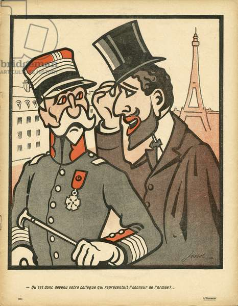 """L'Plate au beurre, number 322, Satirique en Couleurs, 1907_6_1: """""""" What happened to your colleague who represented the honour of the army? """""""" - Armee, Dreyfus affair, Eiffel Tower, Honor - Jew, General Generaux - Illustration by Gustave-Henri Jossot (Jossot) (1866-1951)"""
