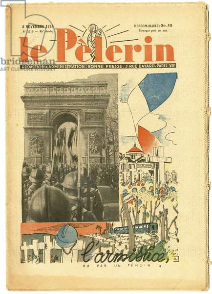 Cover of Le Pelerin, 06/11/38 - Armistice seen by a witness - War of 14 -18, Photography Photographer, Armistice, Arc de Triomphe, November 11, 1918 - Soldiers