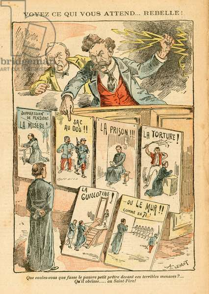 Le Pelerin, Satirical in Colours, 1906_9_2: See what awaits you... rebel! - Religion - Separation of Church and State - Clemenceau George, Briand Aristide, Cures - Illustration by Achille Lemot (1846-1909)