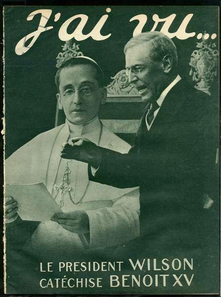 I Have Seen, 15/01/19 - War of 14 -18, America USA, Religion Faith - Benoit XV, Wilson Woodrow (1856-1924)