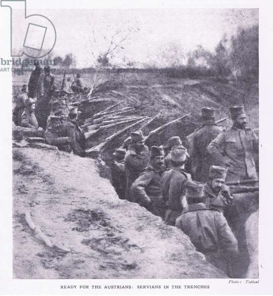 Ready for the Austrians: Servians in the trenches, from History of the Great War Vol 3 published by Waverley Book Co Limited, c.1920 (b/w photo)