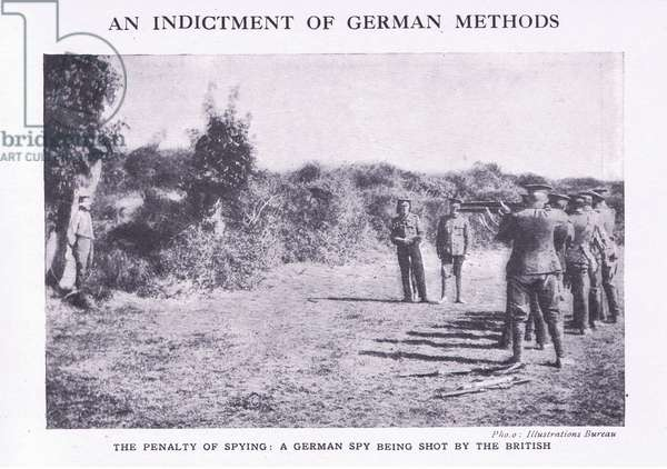 The penalty for spying: A German spy being shot by the British, from History of the Great War Vol 3 published by Waverley Book Co Limited, c.1920 (b/w photo)