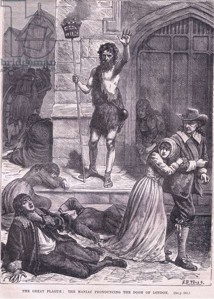 The Great Plague: The maniac pronouncing the doom of London AD 1665 (litho)